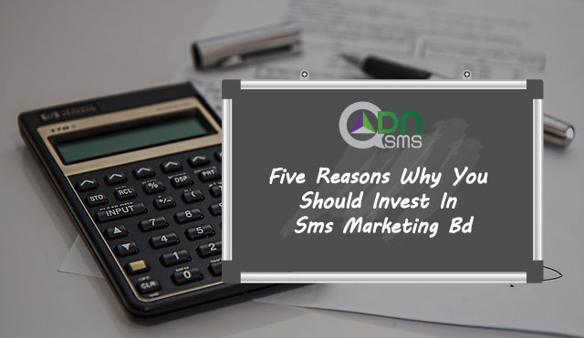 5 Reasons Why You Should Invest In Sms Marketing Bd