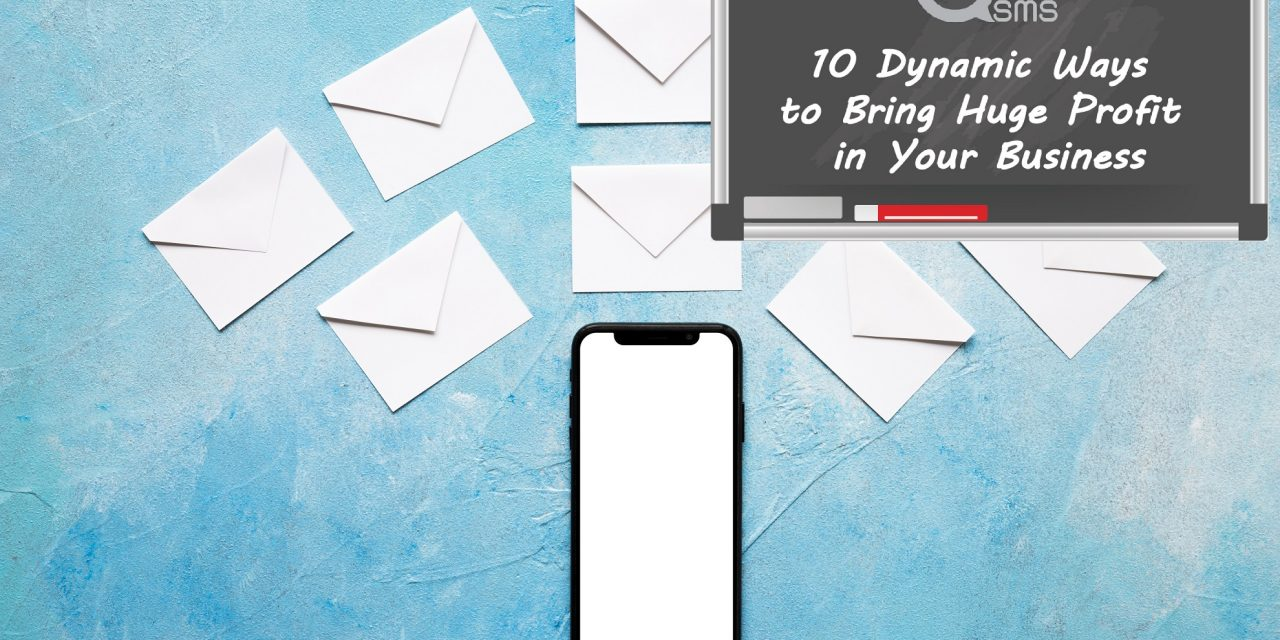 Bulk SMS Marketing – 10 Dynamic Ways to Bring Huge Profit in Your Business