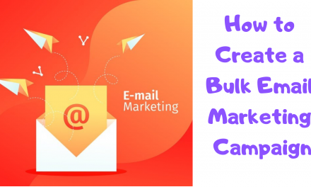 How to Create a Bulk Email Marketing Campaign