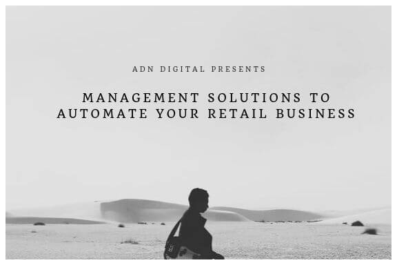 Management Solutions to automate your retail business