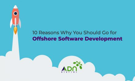 10 Reasons Why You Should Go for Offshore Software Development