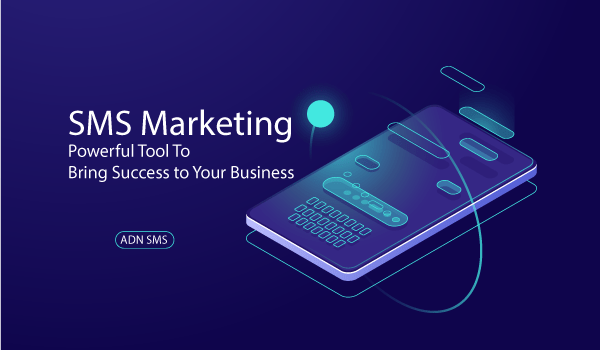 SMS Marketing: Powerful Tool For A Successful Business