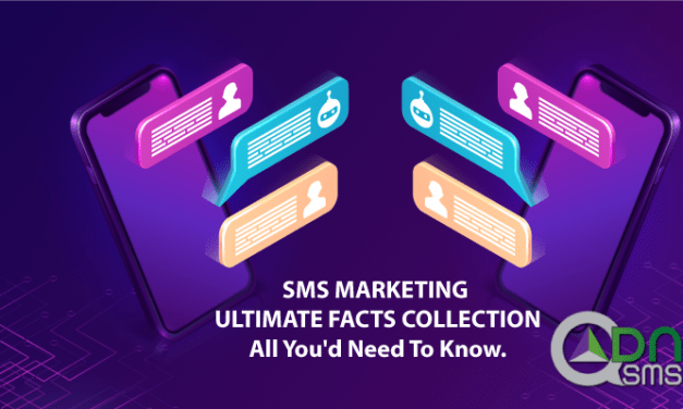 SMS MARKETING ULTIMATE FACTS COLLECTION: All You'd Need To Know.